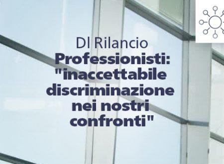 RIMOSTRANZE  PROFESSIONISTI  PER ESCLUSIONE DAL DL RILANCIO